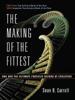 The Making of the Fittest  DNA and the Ultimate Forensic Record of Evolution PDF