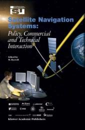 Satellite Navigation Systems: Policy, Commercial and Technical Interaction