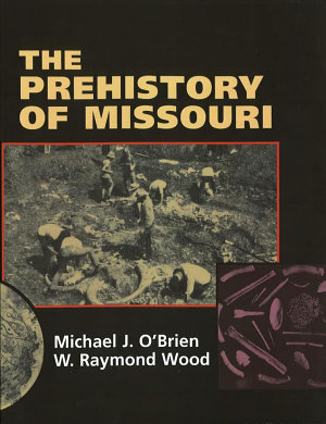 The Prehistory of Missouri PDF