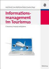 Informationsmanagement im Tourismus: E-Tourismus: Prozesse und Systeme
