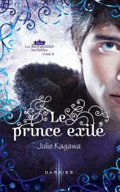 Le prince exilé: T4 - Les Royaumes invisibles
