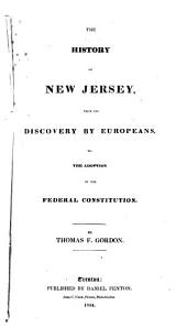 The History of New Jersey: From Its Discovery by Europeans, to the Adoption of the Federal Constitution
