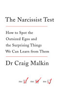 The Narcissist Test  How to spot outsized egos     and the surprising things we can learn from them PDF