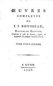 Oeuvres completes de J.J. Rousseau: Tome vingt-sixieme