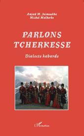 Parlons tcherkesse: Dialecte kabarde