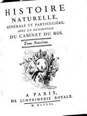 Histoire naturelle, générale et particuliére, avec la description du cabinet du Roi. Tome premier \- quinzième!: 9