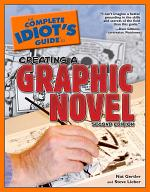 The Complete Idiot's Guide to Creating a Graphic Novel, 2nd Edition