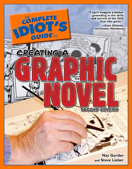 The Complete Idiot s Guide to Creating a Graphic Novel  2nd Edition PDF