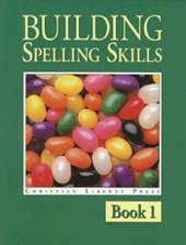 Building Spelling Skills 1: Book 1