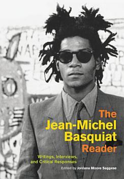 The Jean Michel Basquiat Reader PDF