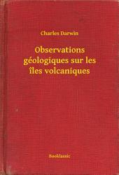 Observations géologiques sur les îles volcaniques