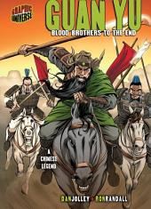 Guan Yu: Blood Brothers to the End [A Chinese Legend]
