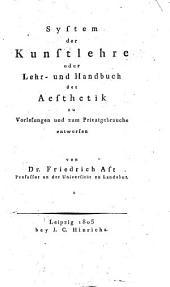 System der Kunstlehre oder Lehr- und Handbuch der Aesthetik zu Vorlesungen und zum Privatgebrauche entworfen