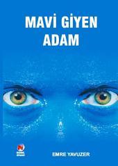 MAVİ GİYEN ADAM (Türkçe Roman)