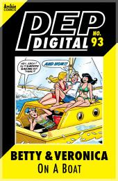 Pep Digital Vol. 093: Betty & Veronica On A Boat