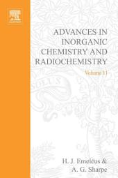 Advances in Inorganic Chemistry and Radiochemistry: Volume 11