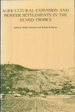 Agricultural Expansion and Pioneer Settlements in the Humid Tropics