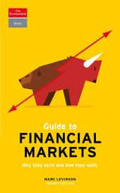 Guide to Financial Markets: Why they exist and how they work, Edition 7