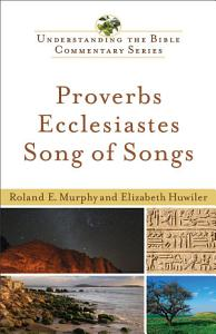 Proverbs  Ecclesiastes  Song of Songs  Understanding the Bible Commentary Series  Book