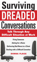 Surviving Dreaded Conversations  How to Talk Through Any Difficult Situation at Work PDF