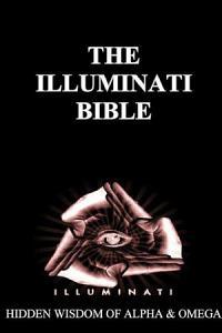 ILLUMINATI BIBLE  Hidden Wisdom of Alpha   Omega Book