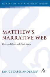 Matthew's Narrative Web: Over, and Over, and Over Again