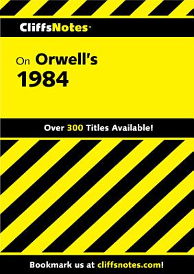 CliffsNotes on Orwell s 1984 PDF