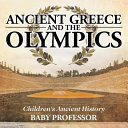 Ancient Greece and the Olympics Children s Ancient History PDF