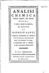 Analisi chimica delle acque dei bagni Pisani, e dell'acqua acidula di Asciano, di Giorgio Santi