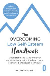 The Overcoming Low Self esteem Handbook PDF