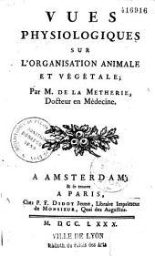 Vues physiologiques sur l'organisation animale et végétale