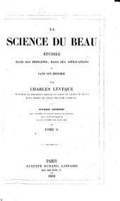 La science du beau: étudiée dans ses principes, dans ses applications et dans son histoire, Volume2