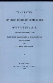 Tractatus De Diversis Historiis Romanorum Et Quibusdam Aliis: Verfasst in Bologna I.j. 1326. Nach Einer Handschrift in Wolfenbttel Hrsg