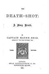 The Death-shot: a Tale Retold