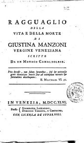 Ragguaglio della vita e della morte di Giustina Manzoni vergine veneziana scritto da un monaco camaldolese