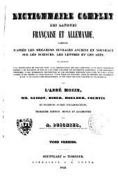 Dictionnaire complet des langues française et allemande : composé d'après le meilleurs ouvrages anciens et nouveaux sur les sciences, les lettres et les arts. 2 : [Française - allemande] : [H - Z]