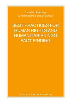Best Practices for Human Rights and Humanitarian NGO Fact Finding