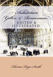 Architecture (Gothic and Renaissance): Edited & Illustrated