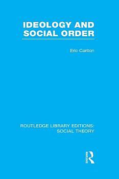 Ideology and Social Order  RLE Social Theory  PDF