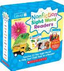 Nonfiction Sight Word Readers Parent: Level B