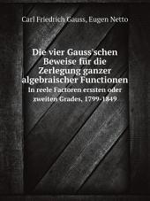 Die vier Gauss'schen Beweise f?r die Zerlegung ganzer algebraischer Functionen