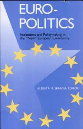"Euro-Politics: Institutions and Policymaking in the ""New"" European Community"
