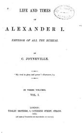 Life and Times of Alexander I.: Emperor of All the Russians, Volume 1