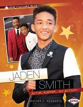 Jaden Smith: Actor, Rapper, and Activist