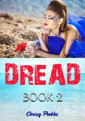 Dread - Book 2 (A Fantasy, Young Adult, Science Fiction Adventure)