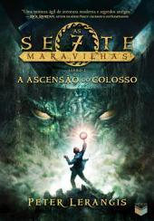 A ascensão do colosso - As sete maravilhas -