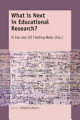 What is Next in Educational Research
