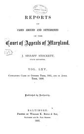 Maryland Reports: Cases Adjudged in the Court of Appeals of Maryland, Volume 65