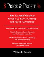 Price   Profit    the Essential Guide to Product   Service Pricing and Profit Forecasting   Developing Your Competitive Pricing Strategy   Using Performance based Contracts and Performance Incentives   the Fundamentals of Cost Estimating and Profit Forecasting   Valuable Contract Negotiation Tools for Buyers and Sellers PDF