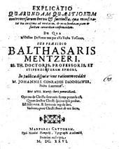 Explicatio quarundam quaestionum controversarum brevis et succincta, qua monstratur via certissima ad veritatem ...